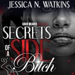 Secrets of a Side Bitch by  Jessica N. Watkins audiobook