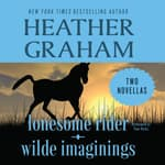 Lonesome Rider and Wilde Imaginings by  Heather Graham audiobook