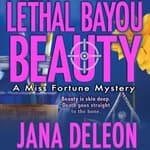 Lethal Bayou Beauty by  Jana DeLeon audiobook