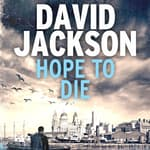 Hope to Die by  David Jackson audiobook