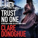 Trust No One by  Clare Donoghue audiobook