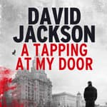 A Tapping at My Door by  David Jackson audiobook