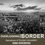 Overlooking the Border by  Dana Hercbergs audiobook