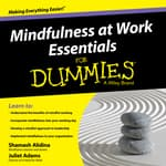 Mindfulness at Work Essentials for Dummies by  Shamash Alidina audiobook