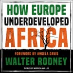 How Europe Underdeveloped Africa by  Walter Rodney audiobook