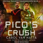 Pico's Crush by  Carol Van Natta audiobook