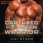 Captured by the Alien Warrior by  Viki Storm audiobook