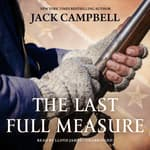 The Last Full Measure by  Jack Campbell audiobook