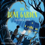 The Bone Garden by  Heather Kassner audiobook