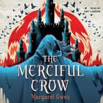 The Merciful Crow by  Margaret Owen audiobook