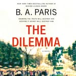The Dilemma by  B. A. Paris audiobook