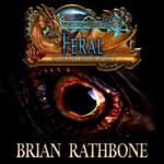 Feral by  Brian Rathbone audiobook