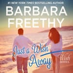 Just A Wish Away by  Barbara Freethy audiobook
