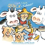 Click, Clack, Quack to School! by  Doreen Cronin audiobook