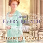 With Every Breath by  Elizabeth Camden audiobook