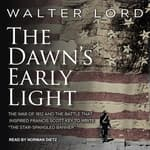 The Dawn's Early Light by  Walter Lord audiobook