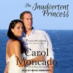 The Inadvertent Princess by  Carol Moncado audiobook
