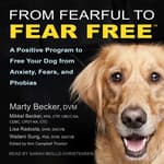 From Fearful to Fear Free by  Lisa Radosta, DVM, DACVB audiobook