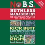 No B.S. Ruthless Management of People and Profits by  Dan S. Kennedy audiobook