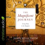 Magnificent Journey by  James Bryan Smith audiobook
