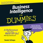 Business Intelligence For Dummies by  Swain Scheps audiobook