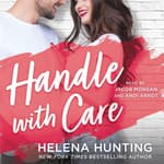 Handle With Care by  Helena Hunting audiobook