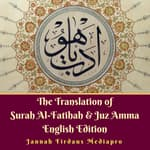The Translation of Surah Al-Fatihah & Juz Amma English Edition by  Jannah Firdaus Foundation audiobook