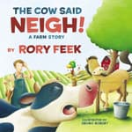 The Cow Said Neigh! by  Rory Feek audiobook