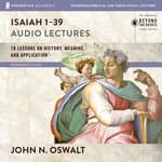 Isaiah 1-39: Audio Lectures by  John N. Oswalt audiobook