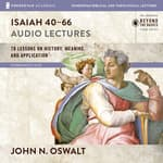 Isaiah 40-66: Audio Lectures by  John N. Oswalt audiobook