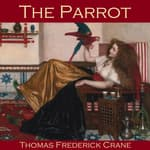 The Parrot by  Thomas Frederick Crane audiobook