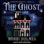 The Ghost Who Lied  by  Bobbi Holmes audiobook