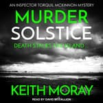 Murder Solstice by  Keith Moray audiobook
