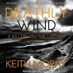 Deathly Wind by  Keith Moray audiobook
