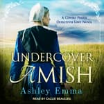 Undercover Amish by  Ashley Emma audiobook