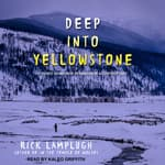 Deep into Yellowstone by  Rick Lamplugh audiobook