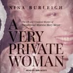 A Very Private Woman by  Nina Burleigh audiobook