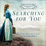 Searching for You by  Jody Hedlund audiobook