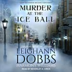 Murder at the Ice Ball by  Leighann Dobbs audiobook