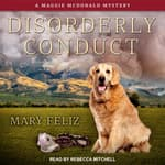 Disorderly Conduct by  Mary Feliz audiobook