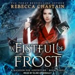 A Fistful of Frost by  Rebecca Chastain audiobook