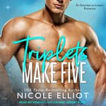 Triplets Make Five by  Nicole Elliot audiobook