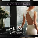 Faking Forever by  Catherine Bybee audiobook