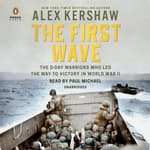 The First Wave by  Alex Kershaw audiobook
