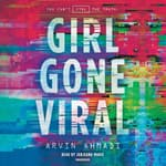 Girl Gone Viral by  Arvin Ahmadi audiobook