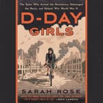 D-Day Girls by  Sarah Rose audiobook