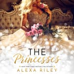 The Princesses by  Alexa Riley audiobook
