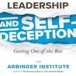 Leadership and Self-Deception by  the Arbinger Institute audiobook