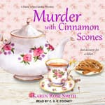 Murder with Cinnamon Scones by  Karen Rose Smith audiobook