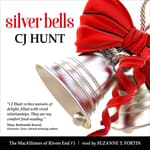 Silver Bells (The MacAllisters of Rivers End #1) by  CJ Hunt audiobook